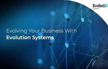 Evolving Your Business With Evolution Systems