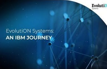 EvolutiON Systems: An IBM Journey